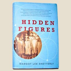 Hidden Figures: the Untold Story of the Black Women Mathematicians Who Helped Win the Space Race HCDJ 1st Edition, Like New
