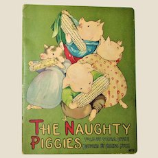 The Naughty Piggies by Vera Nyce, Illustrated by Vera Nyce 1916 1st Edition, VG
