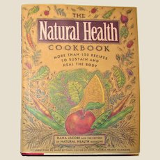 The Natural Health Cookbook : More than 150 Recipes to Sustain and Heal the body HCDJ 1995 2nd Printing, Like New
