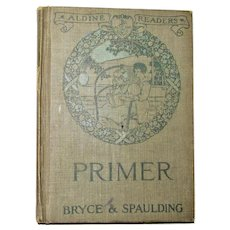 "1916 Aldine Readers ""Primer"" Bryce & Spaulding Revised Edition Hardcover Illustrated VG+"