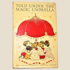 1952 Told Under the Magic Umbrella, Illustrated by Elizabeth Orton Jones, Children Short Stories HCDJ 1st Edition,15th Printing, VG+