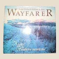 Wayfarer (Signed by Both Authors) A Voice from the Southern Mountains by James Dickey and William A. Bake HCDJ 1st Edition, Like New
