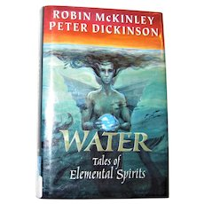 Water - Tales of Elemental Spirits, Robin McKinley & Peter Dickinson HCDJ 1st Edition Ex Library, Nearly New