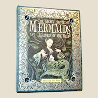 The Secret History of Mermaids and Creatures of the Deep HC 2009 1st US Edition, 8-12 yr old's, Nearly New