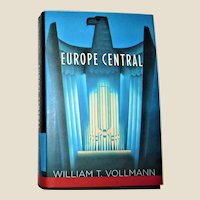 Europe Central by William T. Vollmann  1st Edition 1st Printing, Viking HCDJ Like New