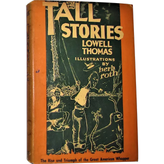 TALL STORIES Rise & Triumph of the Great American Whopper by Lowell Thomas 1945 HCDJ VG+