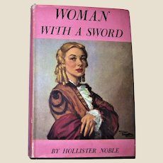 Woman with a Sword (Anna Ella Carroll) by Hollister Noble HCDJ 1948 Special Edition for Peoples Book Club, VG+