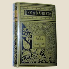Life of Napoleon - Alta Edition c.1870-1890 Hardcover Mylar Dust Jacket, Excellent VG+