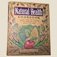 The Natural Health Cookbook : More than 150 Recipes to Sustain and Heal the body HCDJ 1995 1st Edition 2nd Printing, Like New