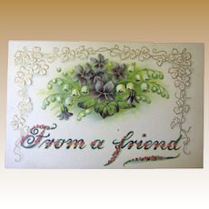 """Circa 1910 """"From A Friend"""" Embossed Postcard made in Germany"""