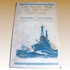 1924, 1st Ed. The Naval Side of British History by Geoffrey Callender