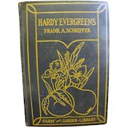 Hardy Evergreens by Frank A. Schrepfer 1928, 1st edition‏