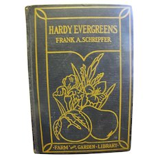 Hardy Evergreens by Frank A. Schrepfer 1928, 1st edition