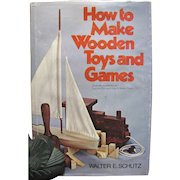 How to Make Wooden Toys and Games by Walter E. Schutz 1975 HB‏