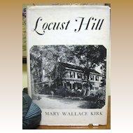 Locust Hill, Narrative Life of Ante-bellum Mansion and Plantation