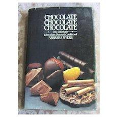 Chocolate Chocolate Chocolate, The Ultimate Chocolate Dessert Cookbook, B Myers