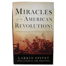 Miracles of the American Revolution - Larkin Spivey, Signed by the Author