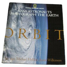 ORBIT - NASA Astronauts Photograph the Earth by National Geographic Society