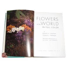 1958, Flowers of the World by Robert S. Lemmon & Charles L. Sherman, HC, In Full Color, 1st Edition