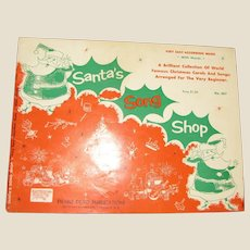 """1956, """"Santa's Song Shop Book"""" Very Easy Accordian Music with Words-A Brilliant Collection of World Famous Christmas Carols and Songs; Arranged for the Very Beginner"""