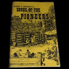 Albert E. Brumley's Songs of the Pioneers Book No. 2, A Collection of Songs and Ballads of the Romantic Past, Like New