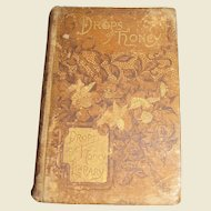 1888, Drops of Honey: Stories Written for the Instruction and Amusement of Young Readers by Father Zelus Animarum, Hardcover – 1st Edition