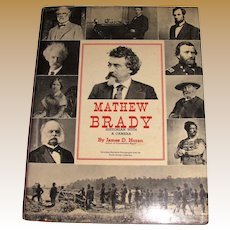 1955, Mathew Brady Historian With A Camera by James D Horan, 1st Edition 19th Century Photographer of Civil War and Wild West