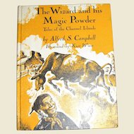 The Wizard and his Magic Powder - Tales of the Channel Islands by Alfred S Campbell Kurt Wiese 1st Ed.