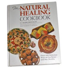 The Natural Healing Cookbook: Over 450 Delicious Ways to Get Better and Stay Healthy, HC, Like New