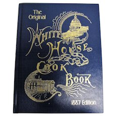 Original White House Cook Book, Re-issue of 1887 Edition by F. L. Gillette