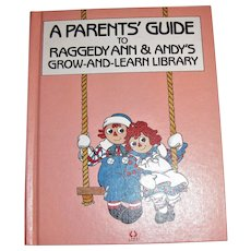 A parents' Guide to Raggedy Ann & Andy's Grow-and-Learn library by Louis Wolfe, HC