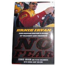 No Fear Nascar Driver's Story (Signed) of Tragedy & Triumph by Ernie Irvan, 1st Edition, 1st Printing, HCDJ, Like New