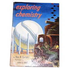 Exploring Chemistry by Roy A Gallant & Illustrated by Lee J Ames,1958 HC