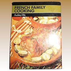 French Family Cooking by Audrey Ellis (1974, HCDJ) 1st Edition