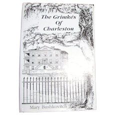 The Grimkes of Charleston by Mary Bushkovitch, HCDJ, First Edition, First Printing