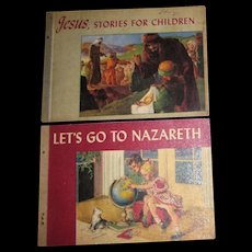 Two 1948 & 1952 Children Books - Let's Go to Nazareth & Jesus Stories for Children, Softcover