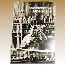 Those Inventive Americans, National Geographic Society, 1971 HCDJ