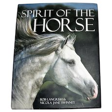 Spirit of the Horse by Bob Langrish & Nicola Jane Swinney, HCDJ, Like New