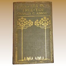 1898, Travels in a Tree-Top by Charles C. Abbott, Hardbound, Very Rare