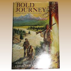 Bold Journey : West with Lewis and Clark by Charles H. Bohner, 1985, HCDJ, 6th-9th Grade, Excellent