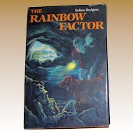 The Rainbow Factor by Raboo Rodgers, 1985. HCDJ, 6th-9th Grade