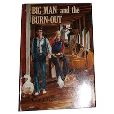 Big Man and the Burn-Out by Clayton Bess, HCDJ, 1985 1st Edition, Near Mint