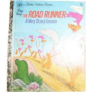 The Road Runner - A Very Scary Lesson by Russell K. Schroeder (Little Golden Book) 1978 Sixth Printing, Hardcover