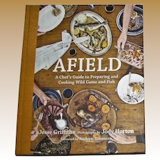 Afield: A Chef's Guide to Preparing and Cooking Wild Game and Fish by Jesse Griffiths, HC, Like New