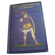 1915 Our Little Macedonian Cousin of Long Ago by Julia Darrow Cowles, 1st Edition, Childrens Book