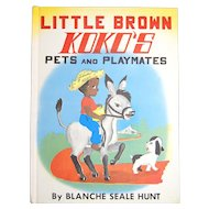 c1959 Little Brown Koko's Pets and Playmates First Edition Illustrated Hardcover Book
