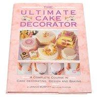 1992 The Ultimate Cake Decorator Hardcover Book