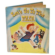 "Circa 1951 ""Let's Go to the the Fair"" by Mickey Klar Marks First Edition Cozy Corner Children's Hardcover Book"