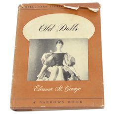 Circa 1950 Old Dolls by Eleanor St. George Hardcover Book with 77 Photographs and Dust Jacket