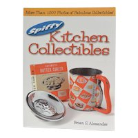 """""""Spiffy Kitchen Collectibles - More Than 1,000 Photos of Fabulous Collectibles"""" Paperback by Brian S. Alexander"""